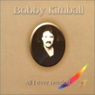 KIMBALL, BOBBY - All I Ever Needed