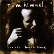 KIMMEL, TOM - Circle Back Home