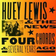 LEWIS, HUEY & THE NEWS - Four Chords & Several Years Ago