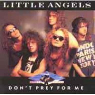 LITTLE ANGELS - Don´t Prey For Me