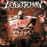LOBOTOMY - Born In Hell
