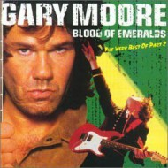MOORE, GARY - Blood Of Emeralds - The Very Best Of Part 2