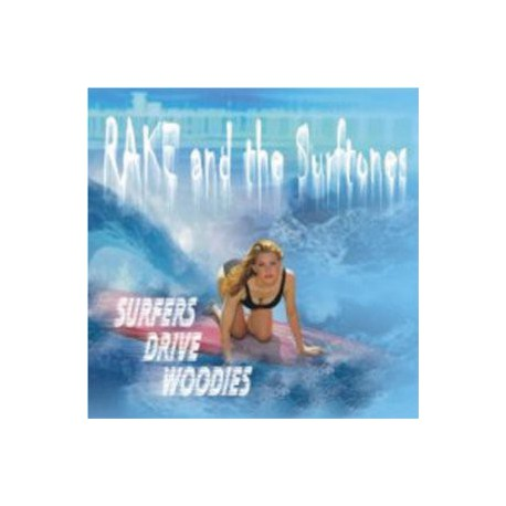 RAKE & THE SURFTONES - Surfers Drive Woodies