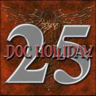 DOC HOLLIDAY - 25 - Anniversary Tour Live 2006