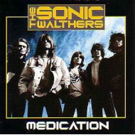 SONIC WALTHERS, THE - Medication