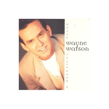 WATSON, WAYNE - A Beautiful Place