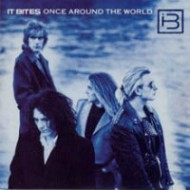 IT BITES - Once Around The World