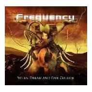 FREQUENCY - When Dream And Fate Collide