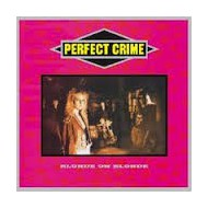 PERFECT CRIME - Blonde On Blonde