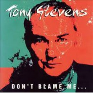 STEVENS, TONY - Don't Blame Me... I Just Play Bass