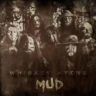 WHISKEY MYERS - Mud (Digipak)