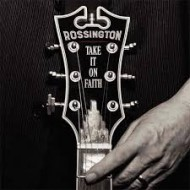ROSSINGTON - Take It On Faith