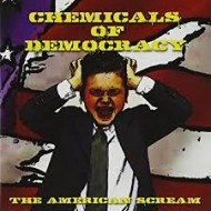 CHEMICALS OF DEMOCRACY - The American Scream