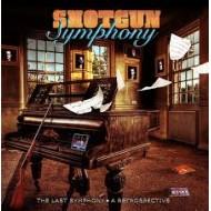 SHOTGUN SYMPHONY - The Last Symphony