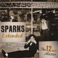 SPARKS - Extended: The 12 Inch Mixes