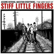 STIFF LITTLE FINGERS - Assume Nothing...