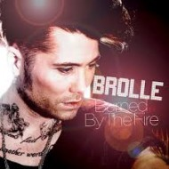 BROLLE - Burned By The Fire