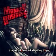 MONKEY BUSINESS - The Noble Art Of Wasting Time