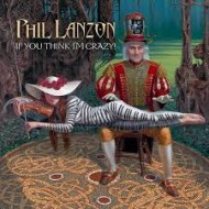 LANZON, PHIL - If You Think I'm Crazy