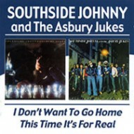 SOUTHSIDE JOHNNY AND THE ASHBURY JUKES - I Don't Want To Go Home / This Time It's For Real