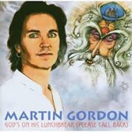 GORDON, MARTIN - God's On His Lunchbreak (Please Call Back)