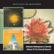 MAHAVISHNU ORCHESTRA, THE - Between Nothingness & Eternity / Visions Of The Emerald Beyond