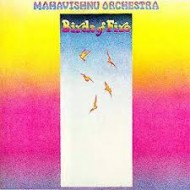 MAHAVISHNU ORCHESTRA, THE - Birds Of Fire