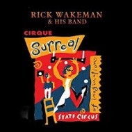 WAKEMAN, RICK & HIS BAND - Cirque Surreal