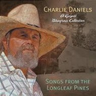 DANIELS, CHARLIE - Songs From The Longleaf Pines (A Gospel Bluegrass Collection)