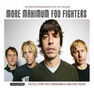 FOO FIGHTERS - More Maximum Foo Fighters (The Unauthorised Biography Of Foo Fighters)
