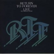 RETURN TO FOREVER - Live : The Complete Concert
