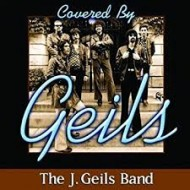J. GEILS BAND, THE - Covered By Geils