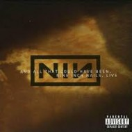 NINE INCH NAILS - And All That Could Have Been...Live (Digipak)