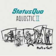 STATUS QUO - Aquostic II - That's A Fact!