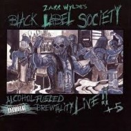 BLACK LABEL SOCIETY - Alcohol Fueled Brewtality - Live!! +5