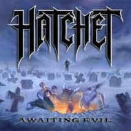 HATCHET - Awaiting Evil