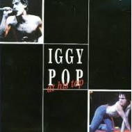 POP, IGGY - Pop At His Top (Digipak)