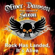 SAXON - OLIVER / DAWSON - Rock Has Landed, It's Alive