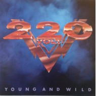 220 VOLT - Young And Wild