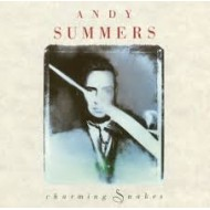 SUMMERS, ANDY - Charming Snakes