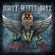DIRTY WHITE BOYZ - Down And Dirty