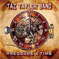 TAZ TAYLOR BAND - Pressure & Time