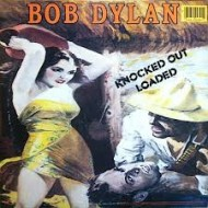 DYLAN, BOB - Knocked Out Loaded