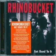 RHINO BUCKET - Get Used To It