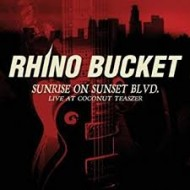 RHINO BUCKET - Sunrise On Sunset Blvd.