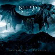 BLEED THE SKY - Paradigm In Entropy (Digipak)