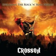 CROSSON - Spreading The Rock 'N' Roll Disease