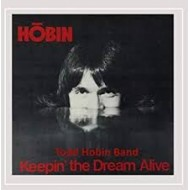 HOBIN BAND, TODD - Keepin' The Dream Alive