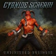CYANIDE SCREAM - Unfinished Business