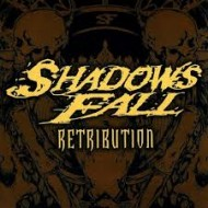 SHADOWS FALL - Retribution